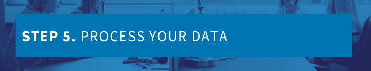 Step 5 - process your data