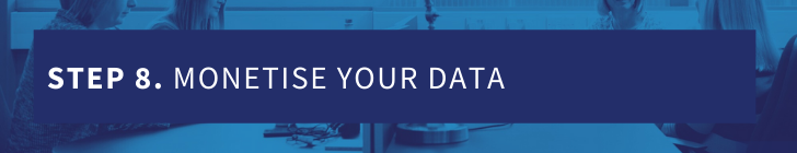 Step 8 - monetise your data